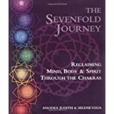 The Sevenfold Journey: Reclaiming Mind, Body and Spirit Through the Chakras by Judith, Anodea, Vega, Selene (1993) Paperback