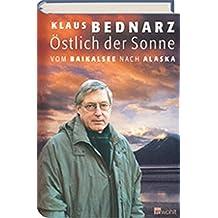 Östlich der Sonne: Vom Baikalsee nach Alaska by Klaus Bednarz (2003-07-02)