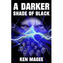 A Darker Shade of Black: Ancient Magic Meets the Internet Book 3