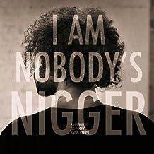 I Am Nobody's Nigger - Single [Explicit]