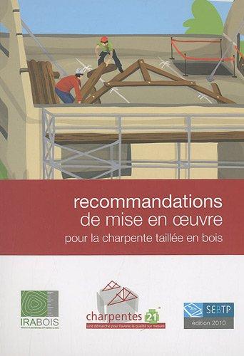 Descargar Libro Recommandations de mise en ½uvre pour la charpente taillée en bois: Guide de pose en 6 phases. de Collectif Irabois