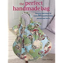 The Perfect Handmade Bag by Clare Youngs (2009)
