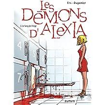 Les Démons d'Alexia - tome 5 - Le sang de l'ange