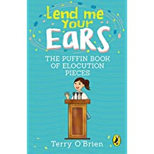 Lend Me Your Ears: The Puffin Book of Elocution Pieces