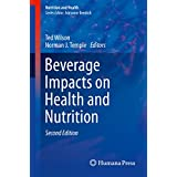 Beverage Impacts on Health and Nutrition: Second Edition