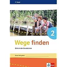 Wege finden / Ausgabe Sachsen, Sachsen-Anhalt und Thüringen ab 2017: Wege finden / Arbeitsheft 2: Ausgabe Sachsen, Sachsen-Anhalt und Thüringen ab 2017