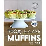 750g de plaisir Muffins : Sucré salé, classique, original, raffiné