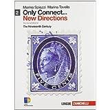 Only connect... new directions. Con espansione online. Per le Scuole superiori: 2