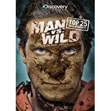 Man Vs Wild: Top 25 Man Moments