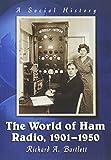 Bartlett, R:  The World of Ham Radio, 1901-1950