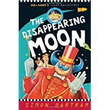 The Disappearing Moon: Bob and Barry's Lunar Adventures (Bartram, Simon Series) by Simon Bartram (2009-09-01)