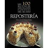 Las 100 recetas de cocina más famosas del mundo: Repostería