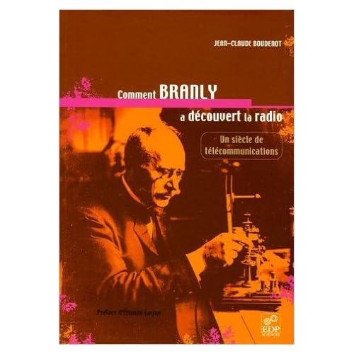 Comment Branly a découvert la radio de Jean-Claude Boudenot,Etienne Guyon (Préface) ( 1 décembre 2005 )