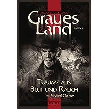 Graues Land - Träume aus Blut und Rauch: Endzeit-Thriller (Graues Land - Novellen-Serie 1)