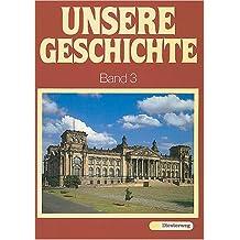 Unsere Geschichte / Dreibändige Fassung / Von der Zeit des Imperialismus bis zur Gegenwart