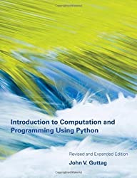 Introduction to Computation and Programming Using Python 2nd (second) revised and expa Edition by Guttag, John V published by MIT Press (2013)