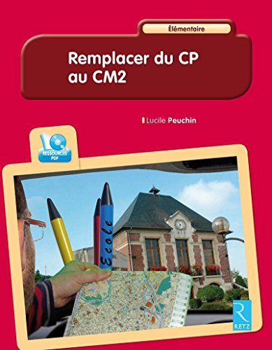 Remplacer du CP au CM2 : Elémentaire (CD-ROM) par Lucile Peuchin