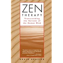 Zen Therapy: Transcending the Sorrows of the Human Mind