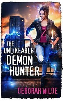 The Unlikeable Demon Hunter (Nava Katz Book 1) by [Wilde, Deborah]