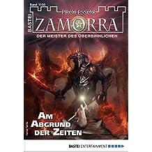 Professor Zamorra 1150 - Horror-Serie: Am Abgrund der Zeiten (German Edition)