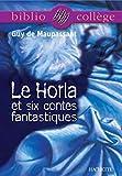 Bibliocollège - Le Horla et six contes fantastiques, Guy de Maupassant - Format Kindle - 9782011606174 - 2,49 €