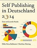 Self Publishing in Deutschland 2014: Eine umfassende Studie
