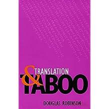 Translation and Taboo by Douglas Robinson (1996-04-01)