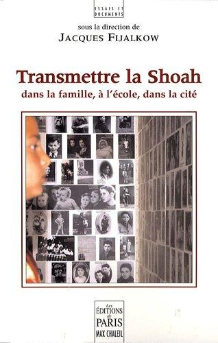 Transmettre la Shoah : Dans la famille, à l'école, dans la cité