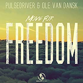 Pulsedriver & Ole van Dask-Move For Freedom