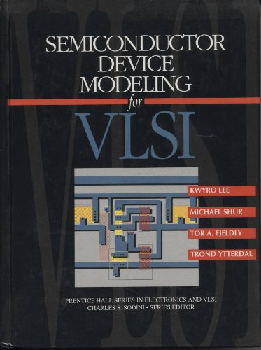 Semiconductor Device Modeling For VLSI (Prentice Hall Series in Electronics and Vlsi)