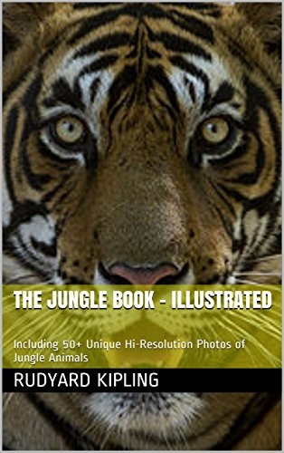 the-jungle-book-illustrated-including-50-unique-hi-resolution-photos-of-jungle-animals-english-editi
