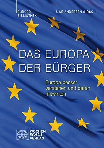 Das Europa der Bürger: Europa besser verstehen und daran mitwirken (Bürgerbibliothek)