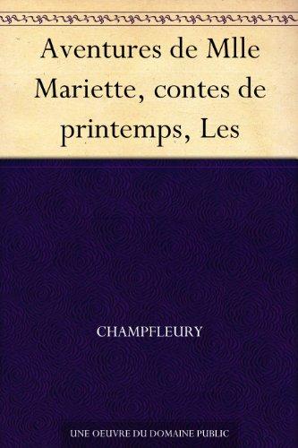 Couverture du livre Aventures de Mlle Mariette, contes de printemps, Les