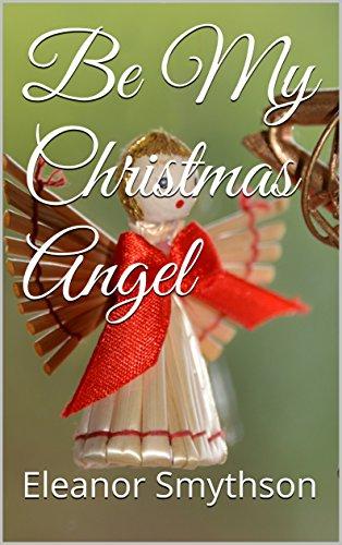 be-my-christmas-angel-christmas-angels-book-4-english-edition