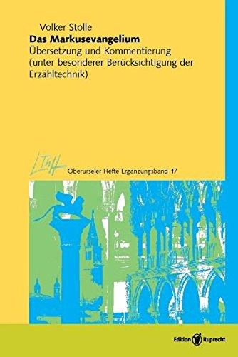 Das Markusevangelium: Text, Übersetzung und Kommentierung (unter besonderer Berücksichtigung der Erzähltechnik) (Oberurseler Hefte. Ergänzungsbände)