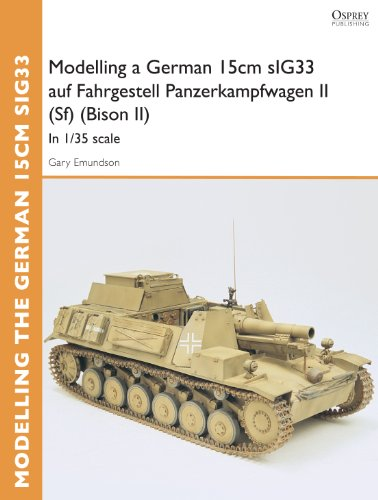 Modelling a German 15cm sIG33 auf Fahrgestell Panzerkampfwagen II (Sf) (Bison II): In 1/35 scale (Osprey Modelling Guides) (English Edition) - Fahrgestell