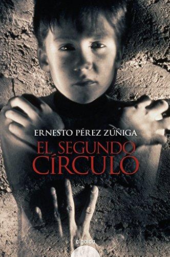 El segundo círculo (Algaida Literaria - Premio Internacional Luis Berenguer) de Ernesto Pérez Zúñiga (5 mar 2007) Tapa dura