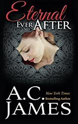 Eternal Ever After (Ever After Series) (Volume 1) by A.C. James (2013-11-23)