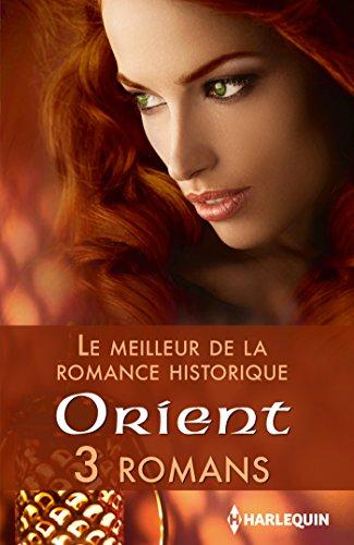 Livres Le meilleur de la romance historique : Orient : 3 romans (Volume multi thématique) pdf
