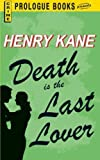 Death is the Last Lover by Henry Kane (2013-01-22)