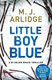 Little Boy Blue (DI Helen Grace Book5) by M. J. Arlidge