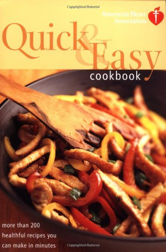 american-heart-association-quick-easy-cookbook-more-than-200-healthful-recipes-you-can-make-in-minut