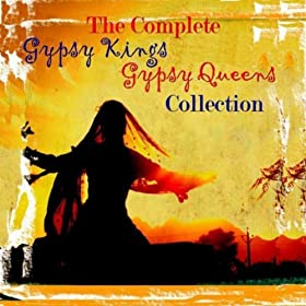 Complete Gypsy Kings & Gypsy Queens Collection