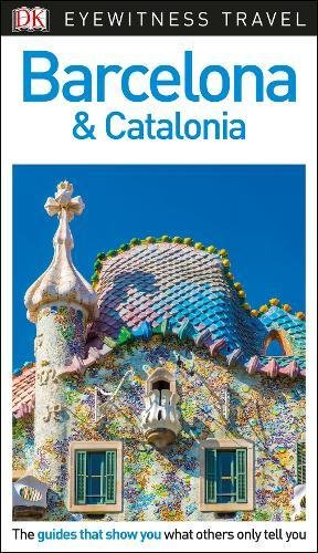 DK Eyewitness Travel Guide Barcelona and Catalonia (Eyewitness Travel Guides)