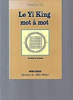 Question de, N° 98 bis - LE YI KING MOT A MOT de Albin Michel