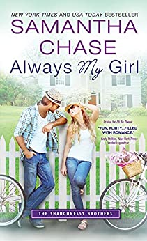 Always My Girl (The Shaughnessy Brothers Book 3) by [Chase, Samantha]