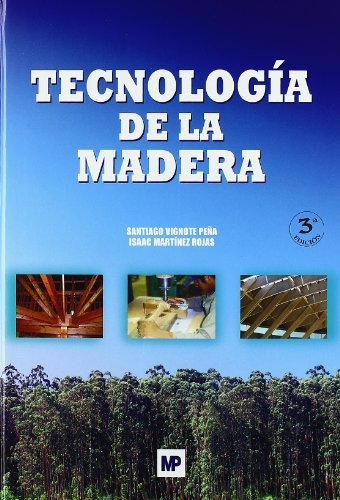 Tecnología de la madera por Isaac Martínez Rojas