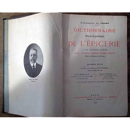 DICTIONNAIRE ENCYCLOPEDIQUE DE L'EPICERIE de A Seigneurie ed 1924 4eme
