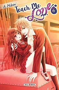 Teach me love, tome 6 par Ai Hibiki