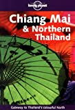 Front cover for the book Lonely Planet Chiang Mai & Northern Thailand by Joe Cummings